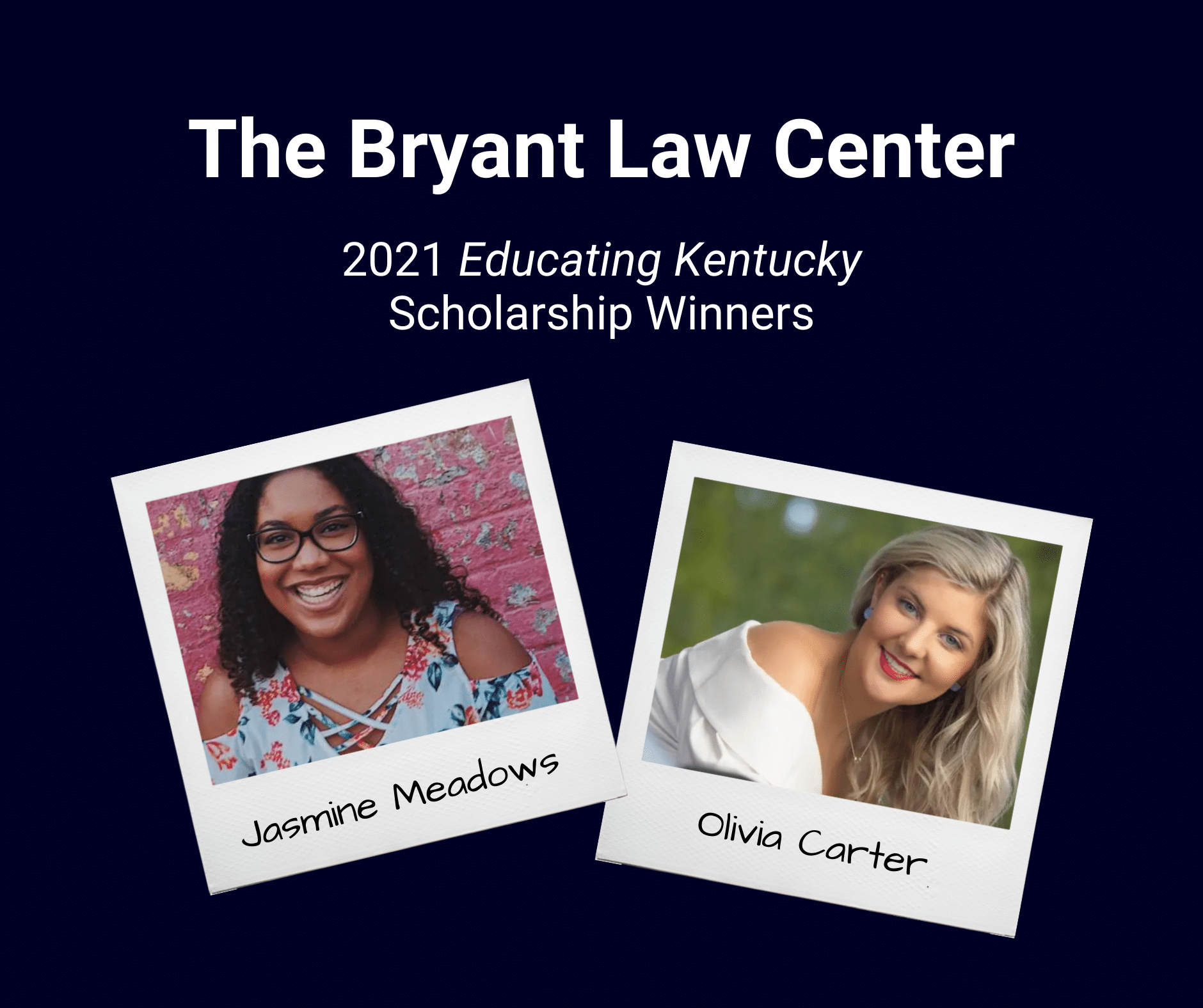 Winners of The Bryant Law Center 2021 Educating Kentucky Scholarship, Jasmine Meadows and Olivia Carter
